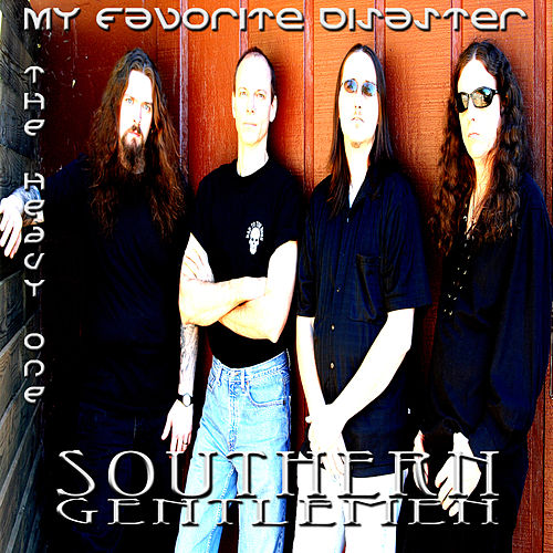 My Favorite Disaster: The Heavy One by Southern Gentlemen