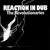 Reaction In Dub by The Revolutionaries
