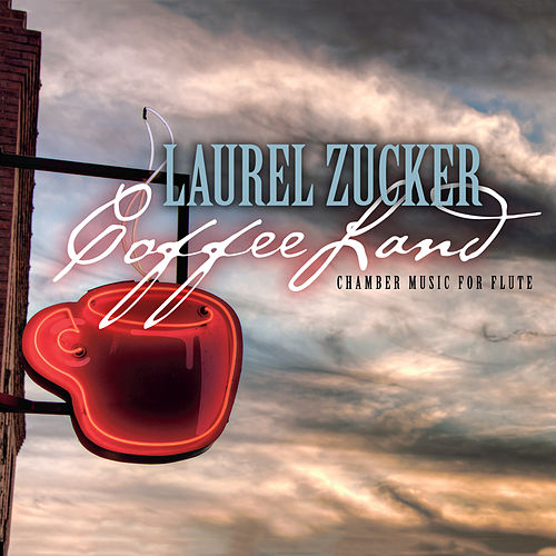 CoffeeLand: Chamber Music for Flute by Laurel Zucker