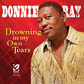 Drowning in My Own Tears by Donnie Ray