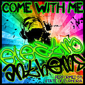 Come With Me: Electro Anthems by State Of Euphoria