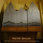 Pachelbel: Canon and Gigue in D Major: I. Canon (For Organ) by Walter Rinaldi
