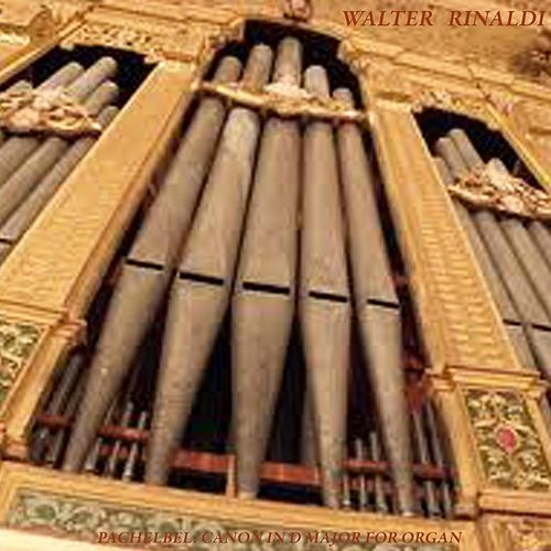 Pachelbel: Canon in D Major for Organ by Walter Rinaldi