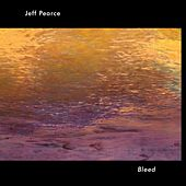 Bleed by Jeff Pearce