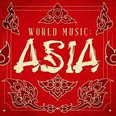 World Music: Asia by Various Artists