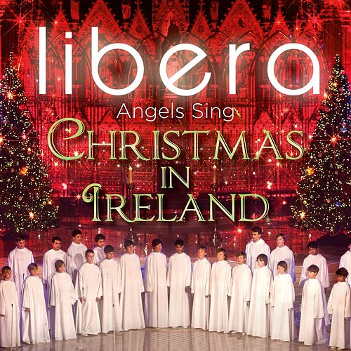 Angels Sing - Christmas in Ireland by Libera