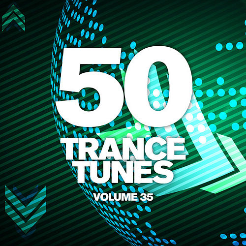 50 Trance Tunes, Vol. 35 by Various Artists