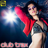 Club Trax by Various Artists