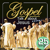 Gospel Talk About Jesus. 25 Songs by Various Artists
