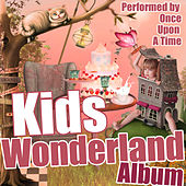 Kids Wonderland Album by Once Upon A Time