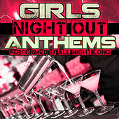 Girls Night out Anthems by All Night Long