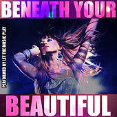 Beneath Your Beautiful by Let The Music Play