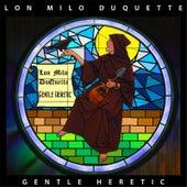 Gentle Heretic by Lon Milo DuQuette