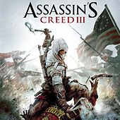 Assassin's Creed 3 (Original Game Soundtrack) by Lorne Balfe