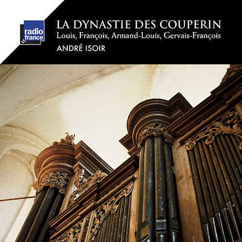 La dynastie des Couperin by André Isoir
