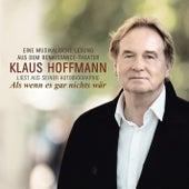 Als wenn es gar nichts wär (Eine musikalische Lesung aus dem Renaissance-Theater) by Klaus Hoffmann