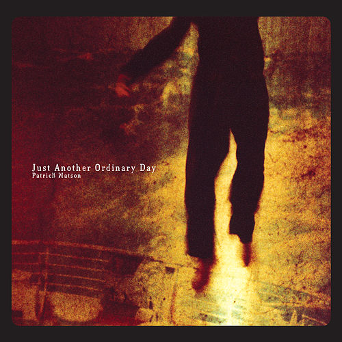 Just Another Ordinary Day by Patrick Watson