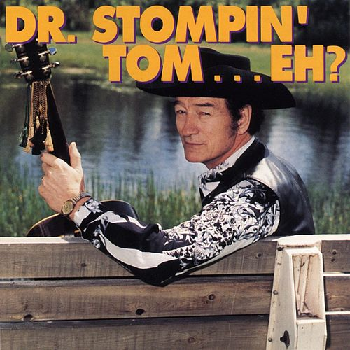 Dr. Stompin' Tom, Eh...? by Stompin' Tom Connors