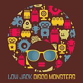 Disco Monsters by Low Jack