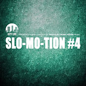 Slo-Mo-Tion #4 - A New Chapter of Deep Electronic House Music by Various Artists