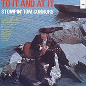 To It And At It by Stompin' Tom Connors