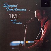 Stompin' Tom Connors Live At The Horseshoe by Stompin' Tom Connors
