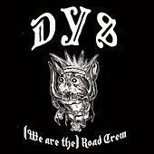 (We Are The) Road Crew - Single by DYS