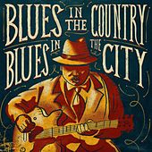 Blues in the Country, Blues in the City by Various Artists