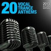 20 Vocal Trance Anthems - 2013 Autumn Edition von Various Artists