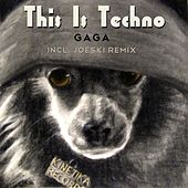 This Is Techno by Gaga