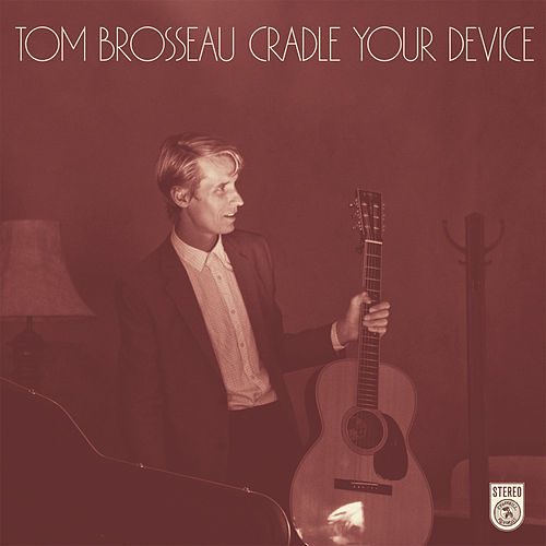 Cradle Your Device by Tom Brosseau