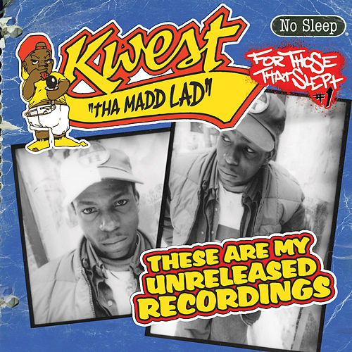 These Are My Unreleased Recordings by Kwest Tha Madd Lad