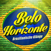 Belo Horizonte (Brasilianische Klänge) by Various Artists