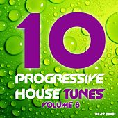 10 Progressive House Tunes, Vol. 8 by Various Artists