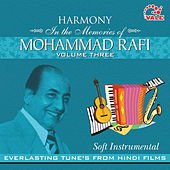 Harmony Soft Instrumental Mohd. Rafi, Vol. 3 by Hindi Instrumental Group