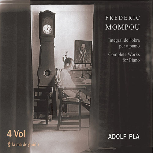 Mompou: Complete Works for Piano by Adolf Pla