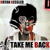 Take me back by Bryan Kessler