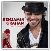 Alle Zeit der Welt by Benjamin Graham