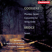 Goosens: Phantasy Sextet, Op. 37 & Concertino for String Orchestra, Op. 47 - Bridge: String Sextet by Academy Of St. Martin-In-The-Fields Chamber Ensemble