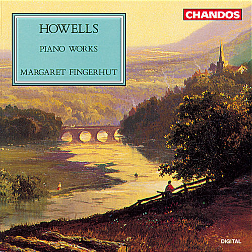 Howells: Piano Music by Margaret Fingerhut