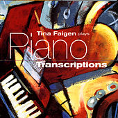 Piano Transcriptions by Tina Faigen