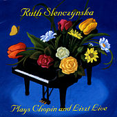 Ruth Slenczynska Plays Chopin And Liszt Live! by Ruth Slenczynska