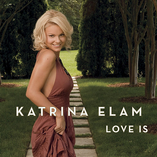 Love Is by Katrina Elam