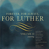 Forever, For Always, For Luther, Vol. II by Various Artists