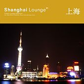 Shanghai Lounge by Various Artists