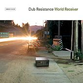 World Receiver by Dub Resistance
