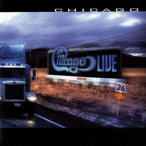 Chicago XXVI: Live In Concert by Chicago