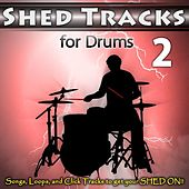 Shed Tracks for Drums Vol. 2 by Fruition Music Inc.