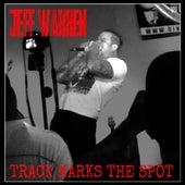 Track Marks the Spot by Jeff Warren