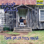 Come on in This House by Junior Wells